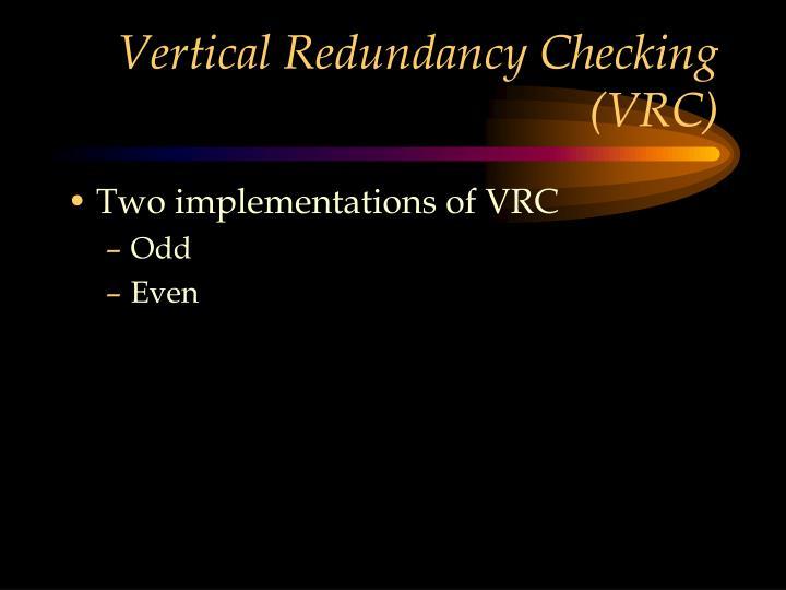 Vertical Redundancy Checking (VRC)