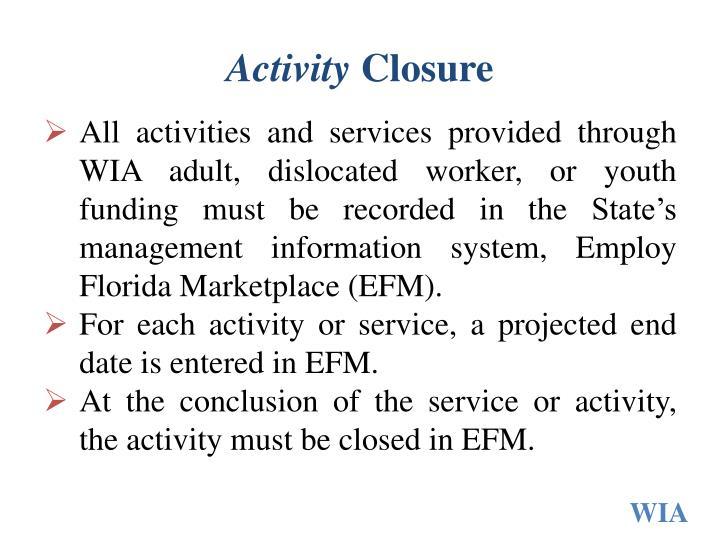 Activity closure