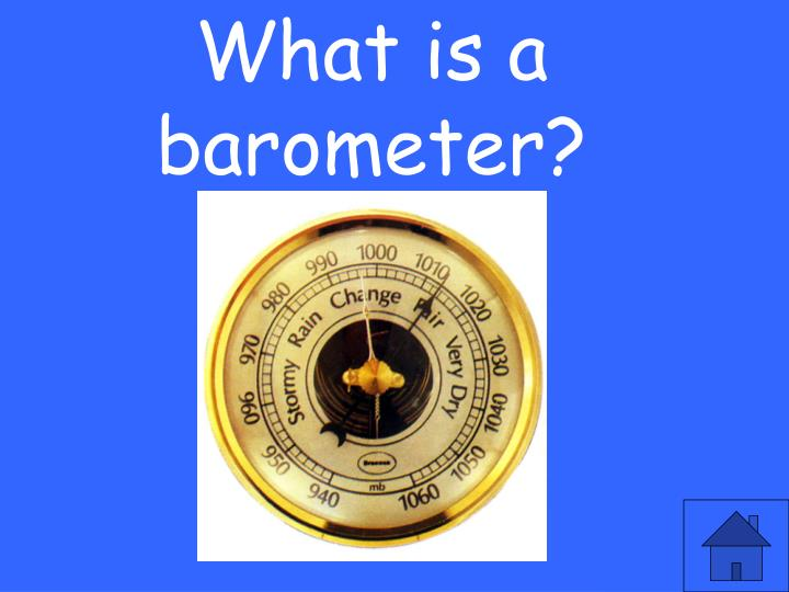 What is a barometer?