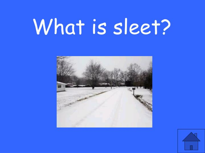 What is sleet?