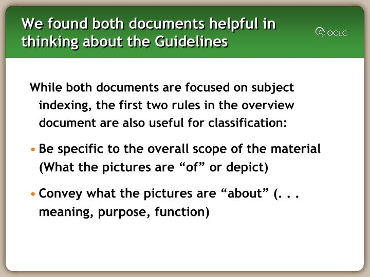 We found both documents helpful in thinking about the Guidelines