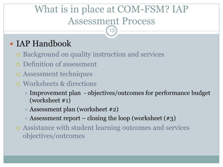What is in place at COM-FSM? IAP Assessment Process