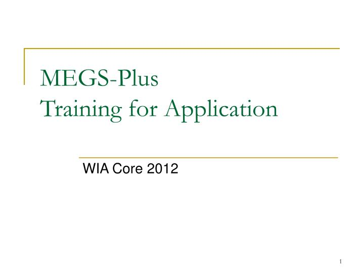 Megs plus training for application