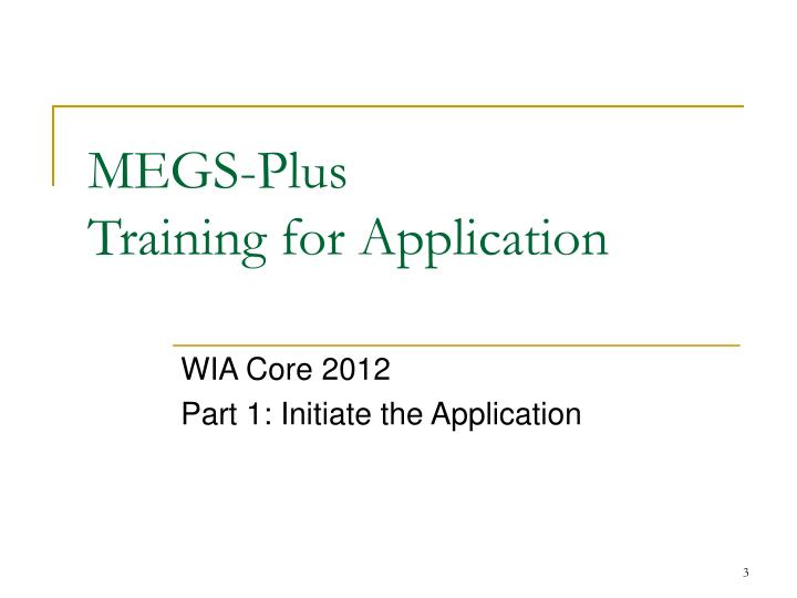 Megs plus training for application1
