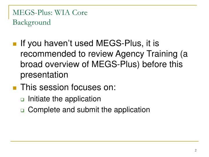 Megs plus wia core background