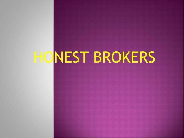 Honest brokers