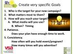 create very specific goals