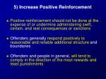 5 increase positive reinforcement1