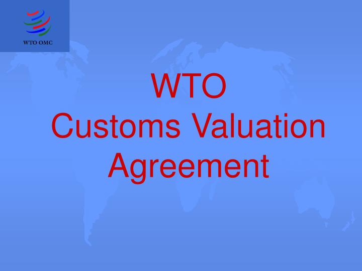 wto customs valuation agreement n.