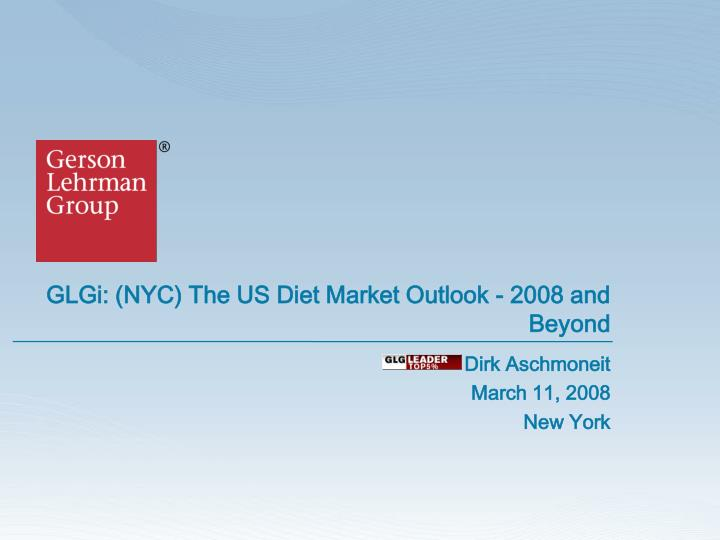 Glgi nyc the us diet market outlook 2008 and beyond