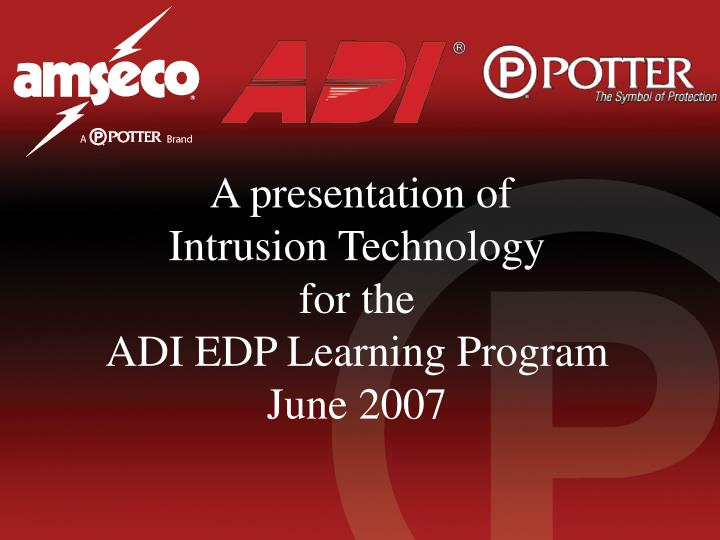 a presentation of intrusion technology for the adi edp learning program june 2007 n.