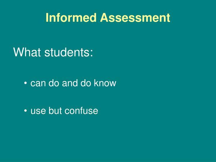 Informed Assessment