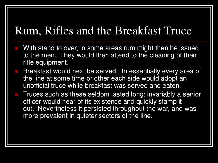 Rum, Rifles and the Breakfast Truce