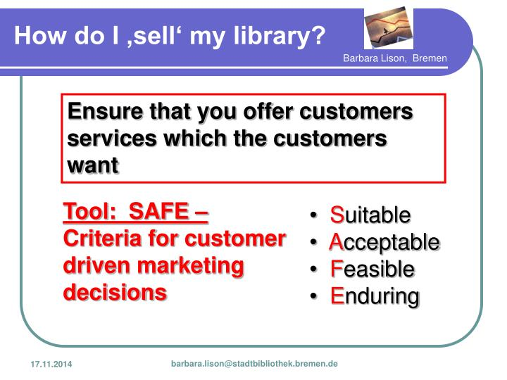 Ensure that you offer customers