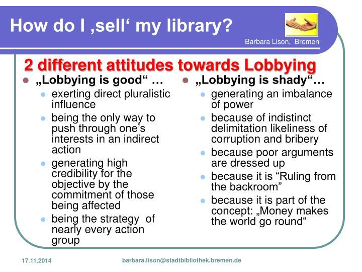 """Lobbying is good"" …"