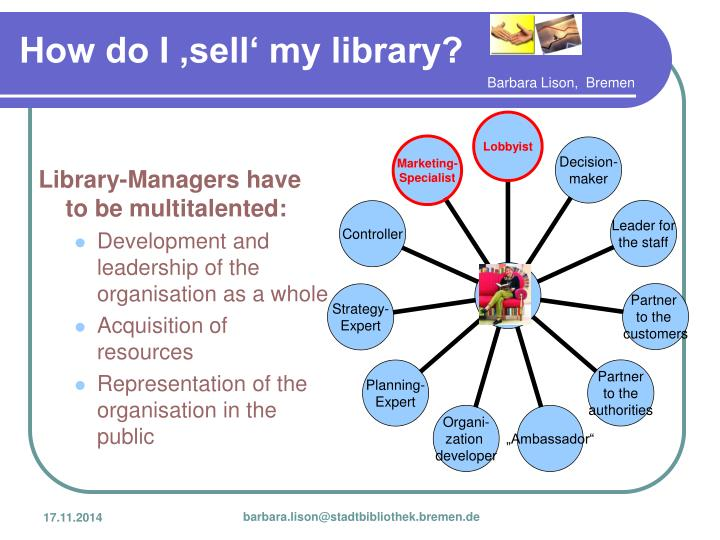 Library-Managers have to be multitalented: