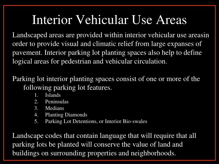 Interior vehicular use areas
