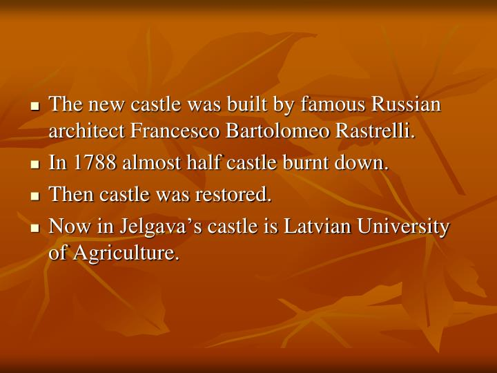 The new castle was built by famous Russian architect