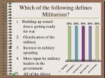 which of the following defines militarism