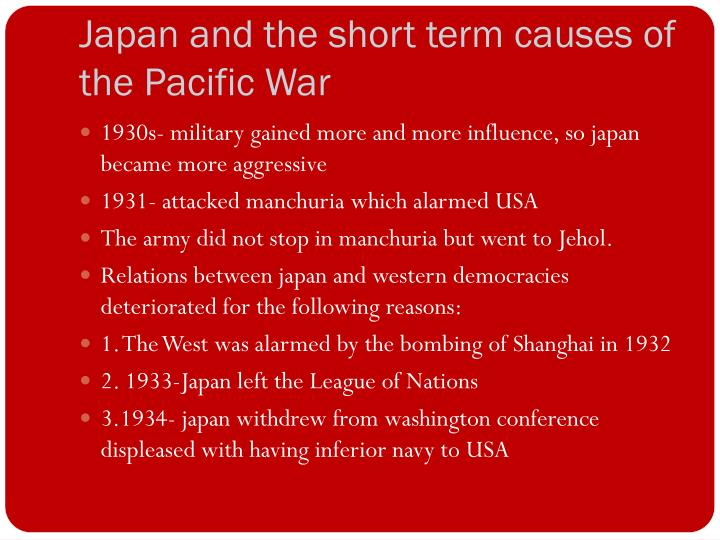 Japan and the short term causes of the Pacific War
