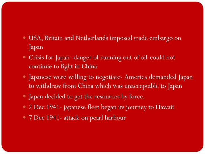 USA, Britain and Netherlands imposed trade embargo on Japan