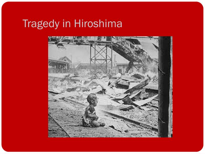 Tragedy in Hiroshima