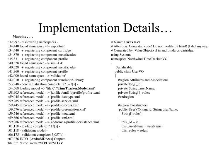 Implementation Details…