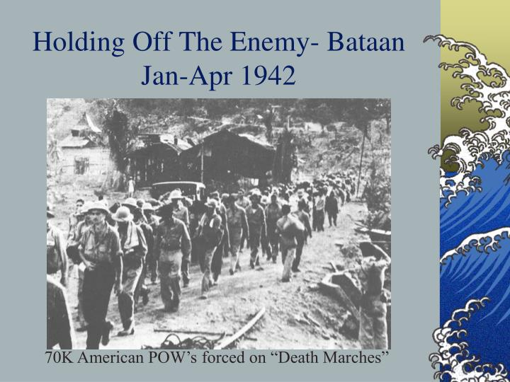 Holding Off The Enemy- Bataan