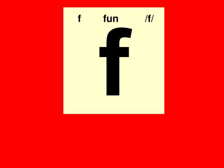 f        fun/f/
