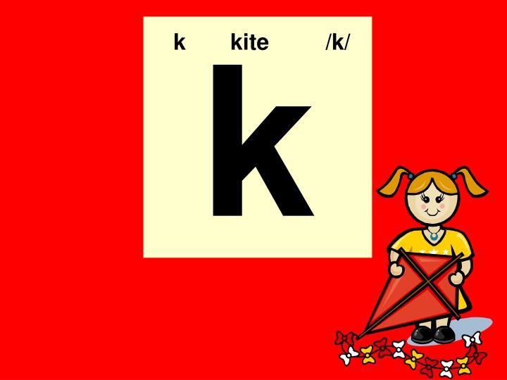 k kite  /k/