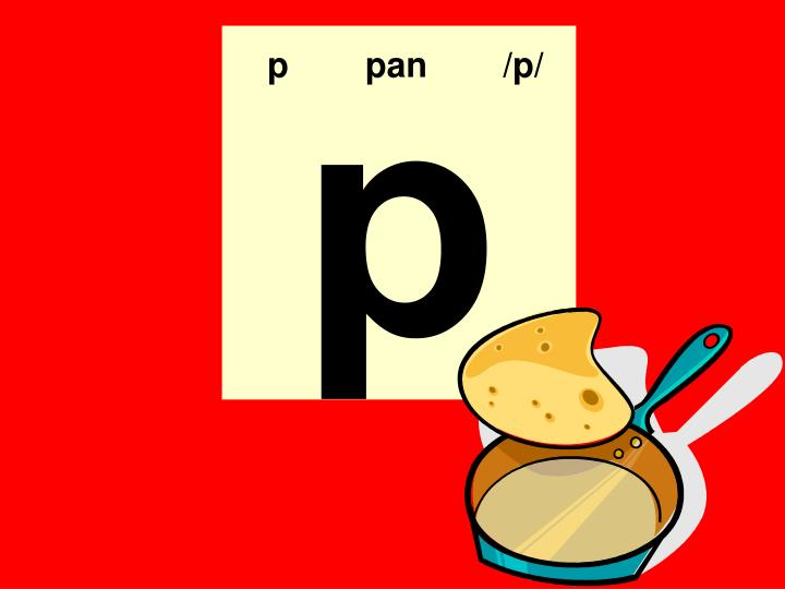 p  pan  /p/