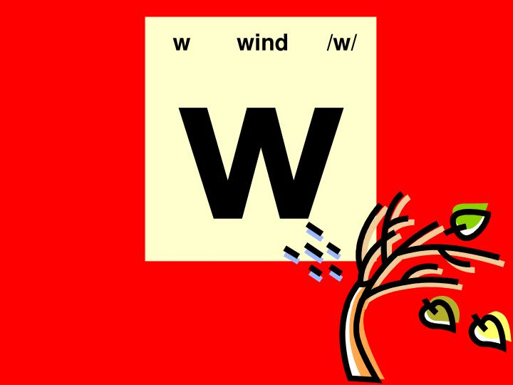 w  wind/w/
