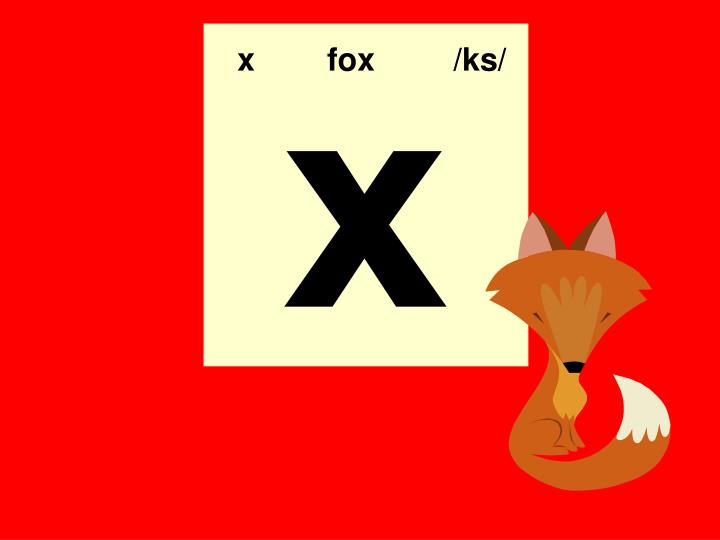 x  fox   /ks/