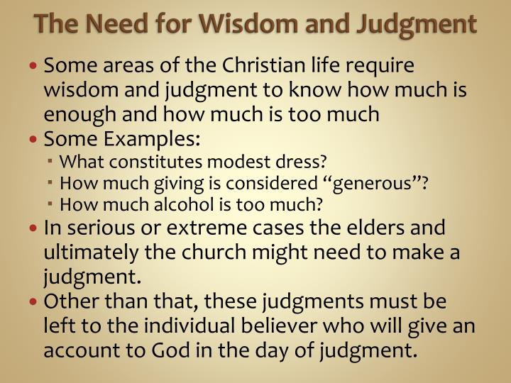 The Need for Wisdom and Judgment