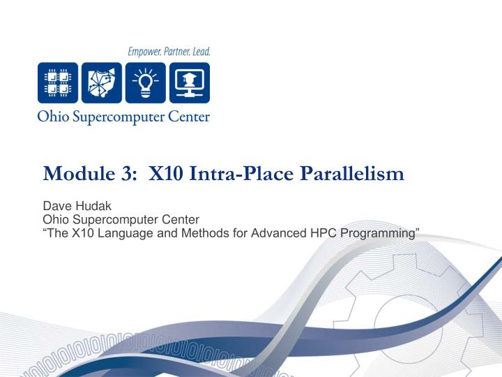 Module 3:  X10 Intra-Place Parallelism