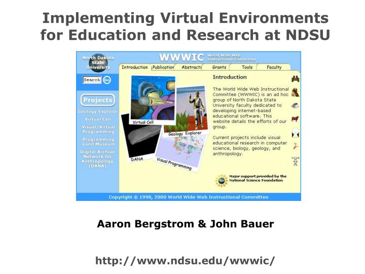 Implementing virtual environments for education and research at ndsu
