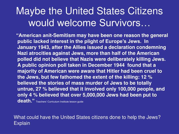 Maybe the United States Citizens would welcome Survivors…