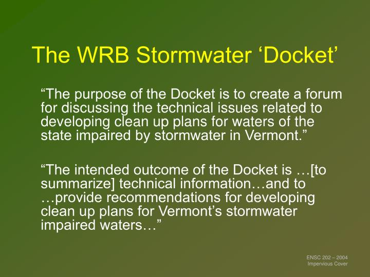 The WRB Stormwater 'Docket'