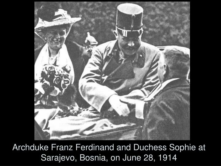 Archduke Franz Ferdinand and Duchess Sophie at Sarajevo, Bosnia, on June 28, 1914