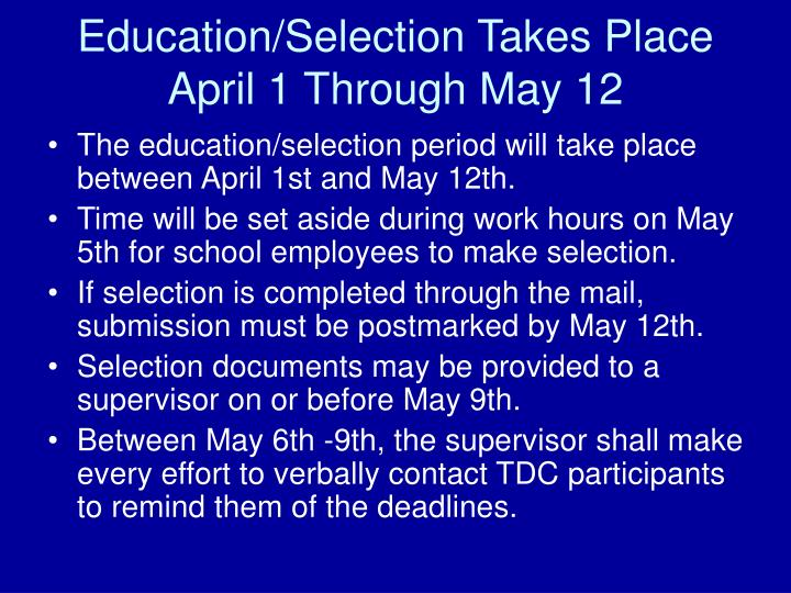 Education/Selection Takes Place April 1 Through May 12