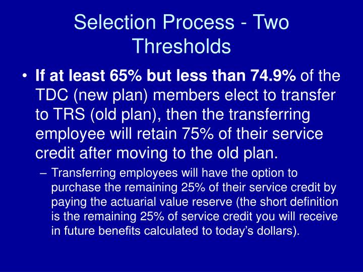 Selection Process - Two Thresholds