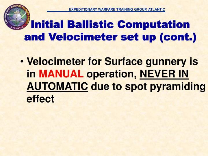 Initial Ballistic Computation and Velocimeter set up (cont.)