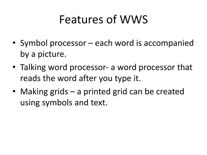 Features of WWS