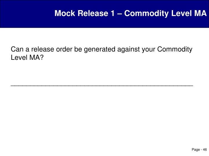 Mock Release 1 – Commodity Level MA