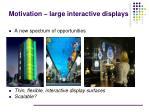 motivation large interactive displays