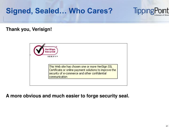 Signed, Sealed… Who Cares?