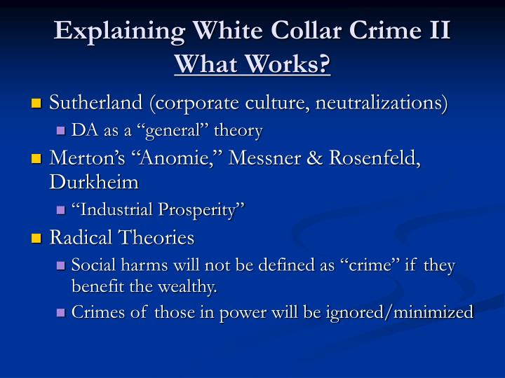 Explaining White Collar Crime II