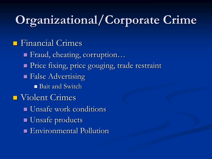 Organizational/Corporate Crime
