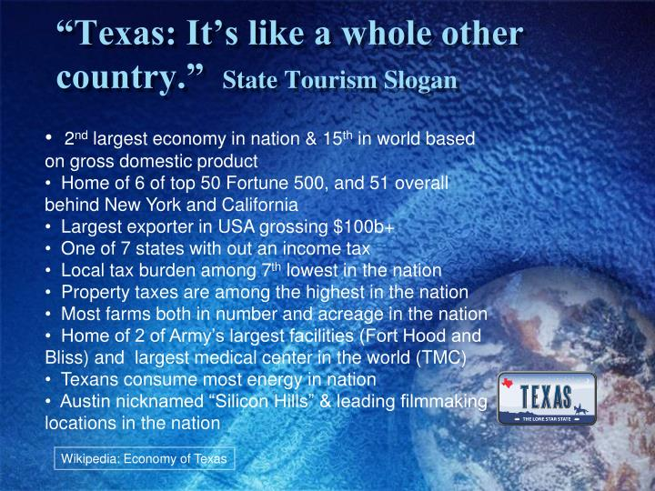 """Texas: It's like a whole other  country."""