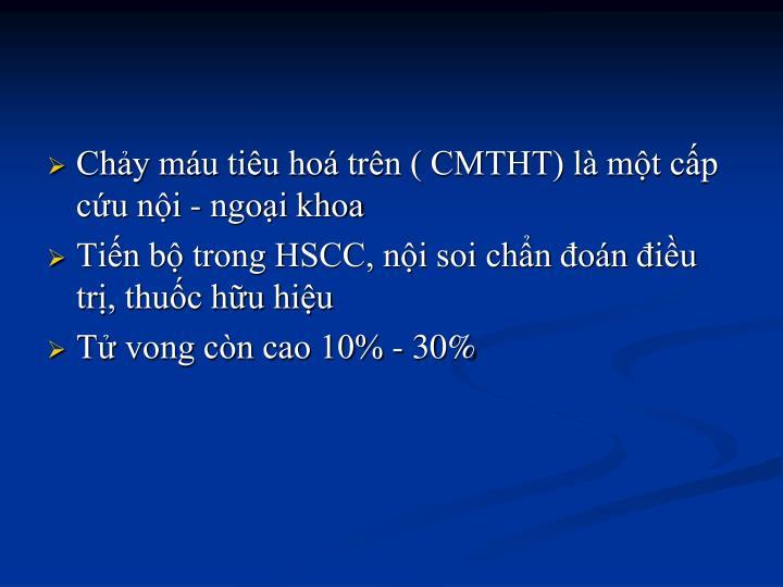 Chảy máu tiêu hoá trên ( CMTHT) là một cấp cứu nội - ngoại khoa
